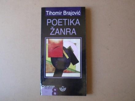 Tihomir Brajović - POETIKA ŽANRA