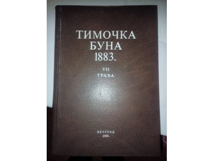 Timočka buna 1883. VII građa
