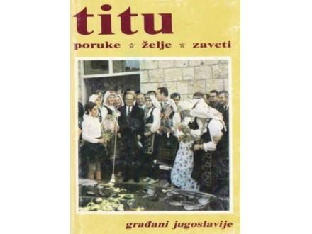 Titu poruke želje zaveti - Građani Jugoslavije