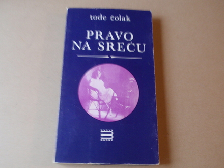 Tode Čolak - Pravo na sreću