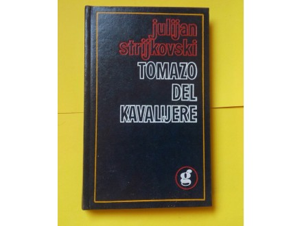 Tomazo del kavalijere - Julijan Strijkovski