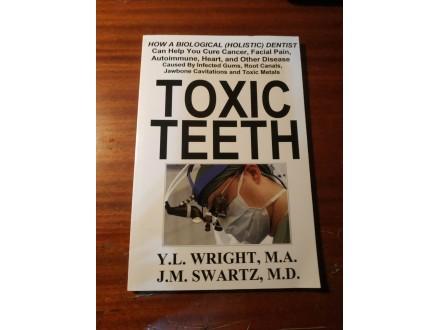 Toxic teeth Wright Swartz