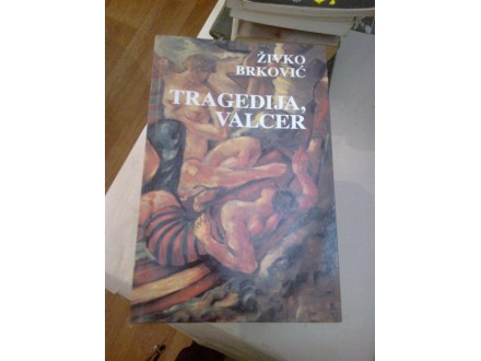 Tragedija, valcer - Živko Brković