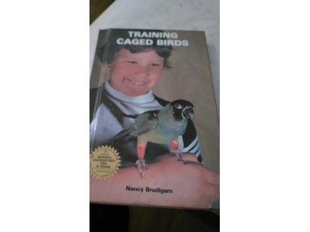 Training Caged Birds - Nancy Brudigam