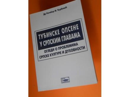 Tuđinske Opsene u Srpskim Glavama Ratibor-Rajko M.Đurđe