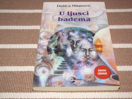 U LJUSCI BADEMA - Dušica Milanović