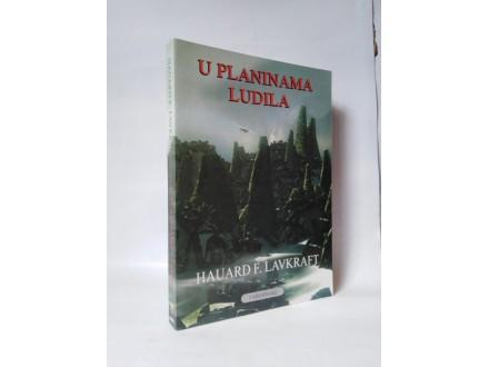U PLANINAMA LUDILA - Hauard F. Lavkraft NOVA!!