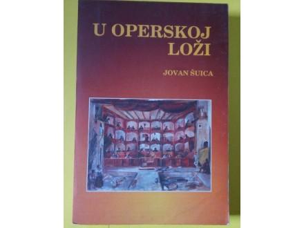 U operskoj loži - Jovan Šuica