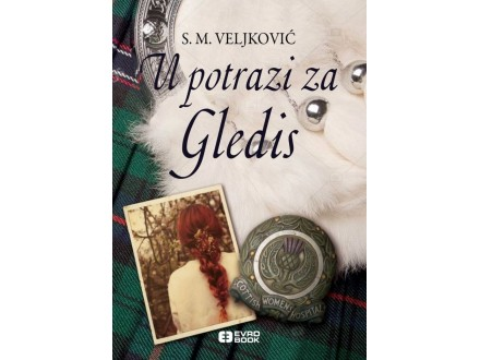 U potrazi za Gledis - S. M. Veljković