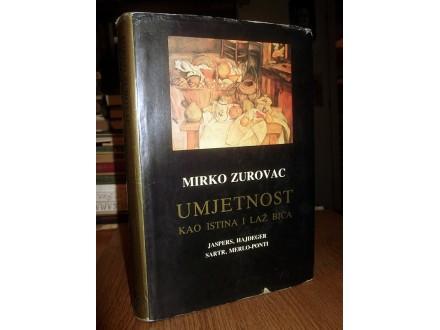 UMJETNOST KAO ISTINA I LAŽ BIĆA - Mirko Zurovac
