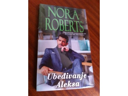 Ubeđivanje Aleksa Nora Roberts NOVO