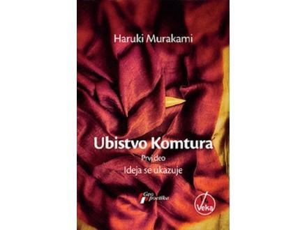 Ubistvo Komtura, Prvi deo - Haruki Murakami