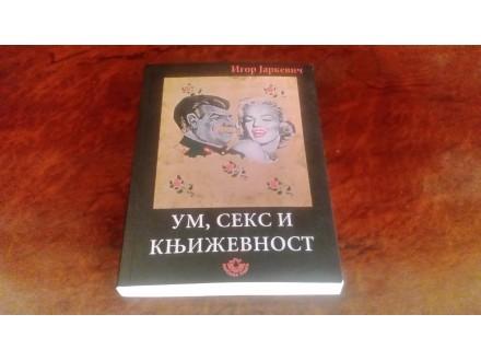 Um, Seks I Knjizevnost - Igor Jarkevic
