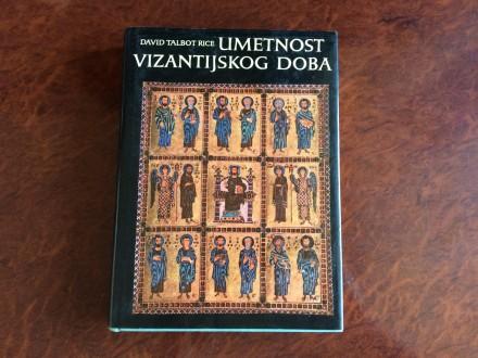 Umetnost Vizantijskog Doba - David Talbot Rice