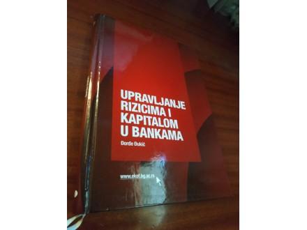 Upravljanje rizicima i kapitalom u bankama Đorđe Đukić