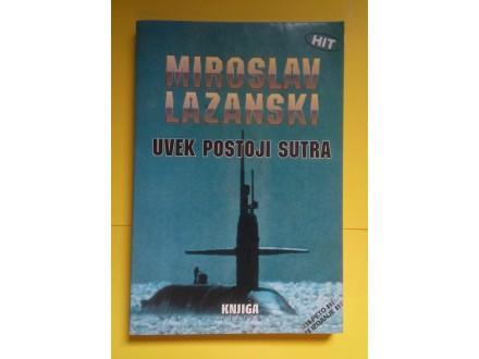 Uvek postoji sutra - Miroslav Lazanski