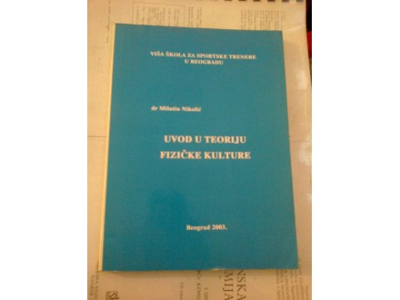Uvod u teoriju fizičke kulture - dr Milutin Nikolić