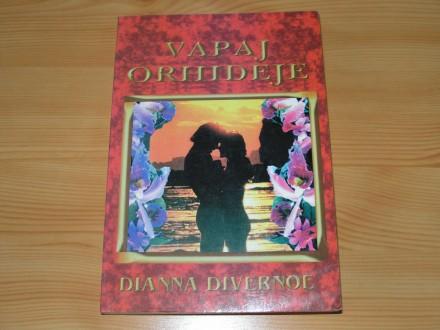 VAPAJ ORHIDEJE - Diana Divernoe