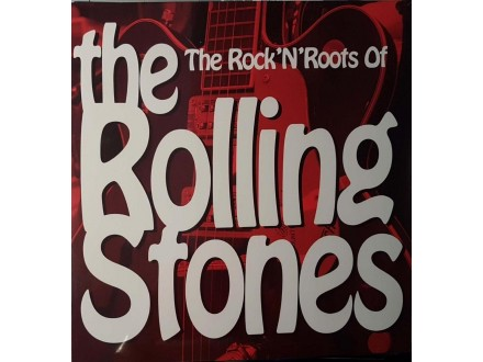 VARIOUS ARTIST- THE ROCK N ROOTS OF THE ROLLING STONES