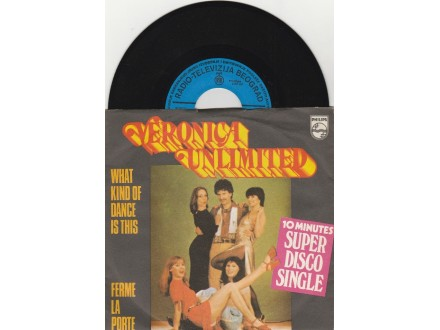 VERONICA UNLIMITED - What Kind Of Dance Is This