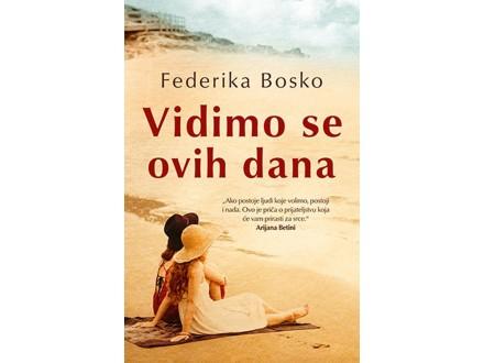 VIDIMO SE OVIH DANA - Federika Bosko
