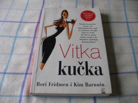 VITKA KUČKA - Rori Fridmen i Kim Barnuin