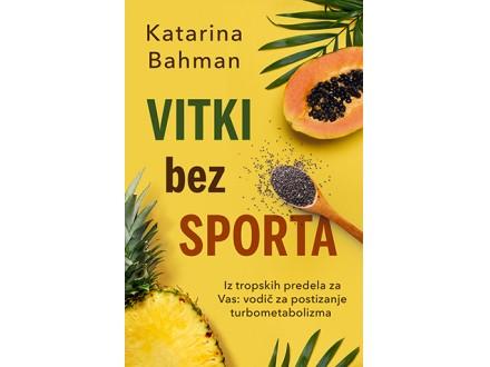 VITKI BEZ SPORTA - Katarina Bahman