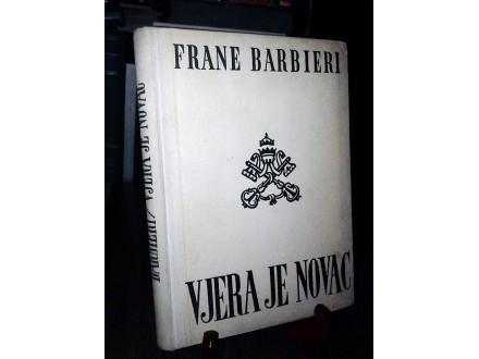 VJERA JE NOVAC - Frane Barbieri