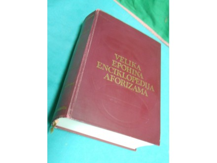 Velika  epoha enciklopedija aforizama  8752.-Aforizama
