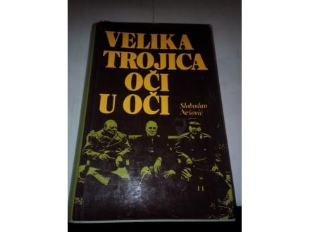 Velika trojica oči u oči - Slobodan Nešović