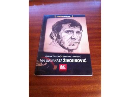 Velimir Bata Živojinivić Živković Ivanović