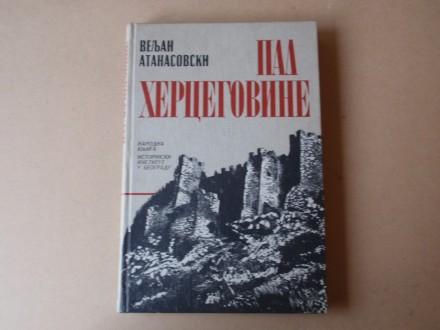 Veljan Atanasovski - Pad Hercegovine