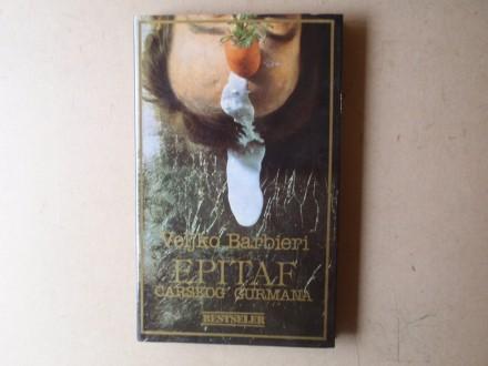 Veljko Barbieri - EPITAF CARSKOG GURMANA