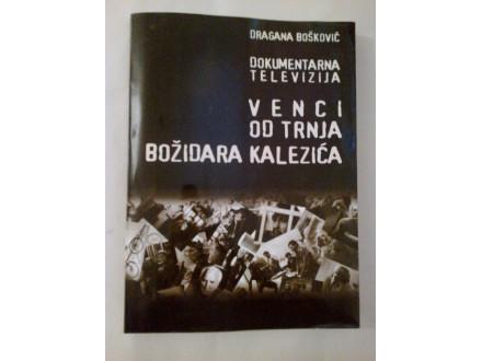 Venci od trnja Božidara Kalezića - Dragana Bošković