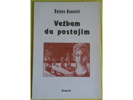 Vežbam da postojim  Bojana Asanović