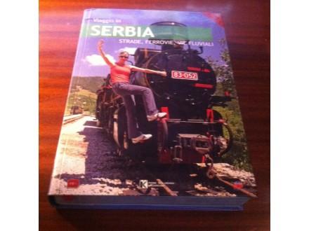 Viaggio in Serbia strade , ferrovie , via fluviali