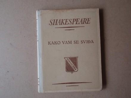 Viljem Šekspir /W. Shakespeare/ - KAKO VAM SE SVIĐA