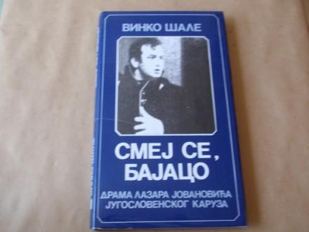 Vinko Šale -Smej se, Bajaco -drama Lazara Jovanovića