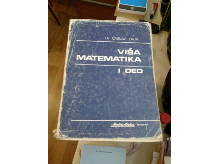 Viša matematika I deo - dr Časlav Đaja