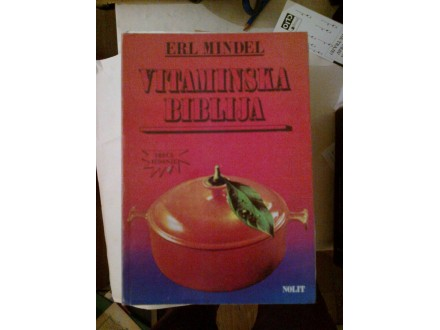Vitaminska biblija - Erl Mindel