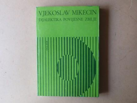 Vjekoslav Mikecin - DIJALEKTIKA POVIJESNE ZBILJE