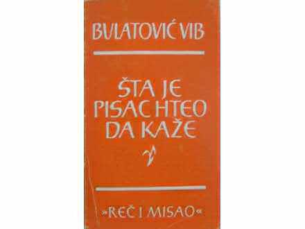 Vlada Bulatović VIB - Šta je pisac hteo da kaže