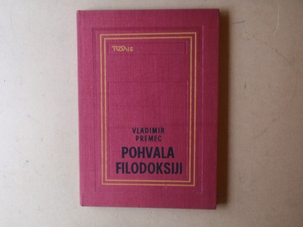 Vladimir Premec - POHVALA FILODOKSIJI