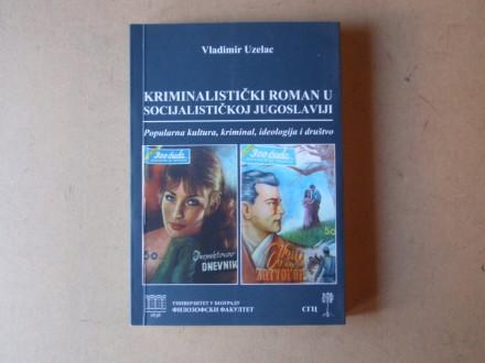 Vladimir Uzelac - KRIMINALISTIČKI ROMAN U JUGOSLAVIJI