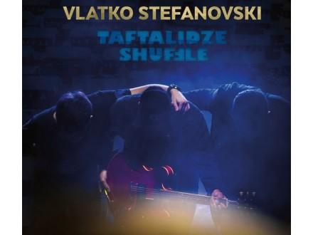 Vlatko Stefanovski – Taftalidze Shuffle