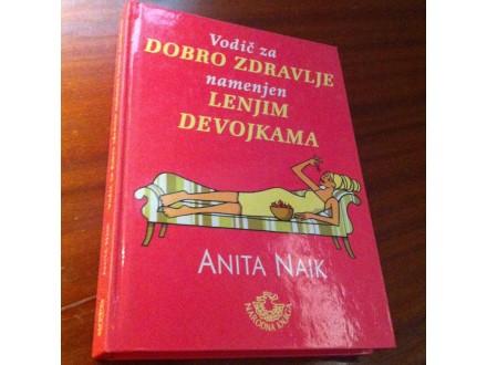 Vodič za zdravlje namenjen lenjim devojkama Anita Naik