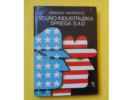 Vojno industrijska sprega SAD - Dragan Marković