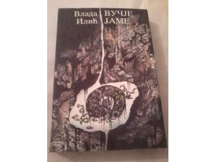 Vučje jame - Vlada Ilić