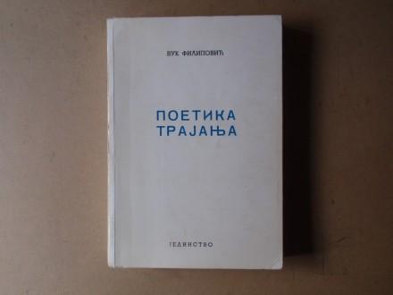 Vuk Filipović - POETIKA TRAJANJA