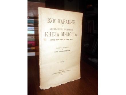 Vuk Karadžić O UNUTRAŠNJOJ POLITICI KNEZA MILOŠA (1923)